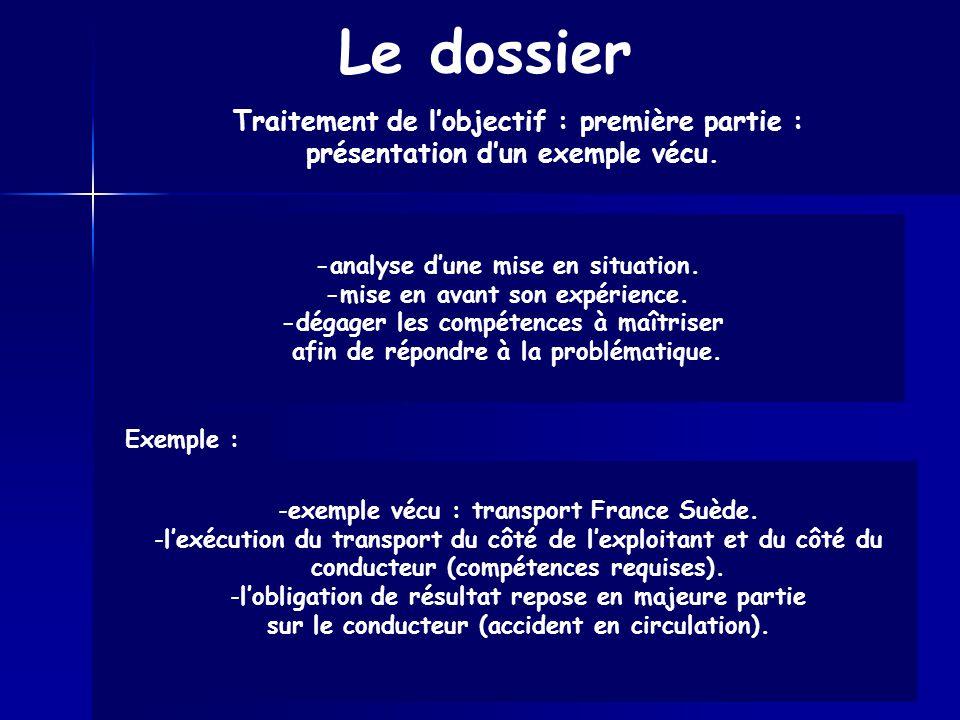 Épreuve dadmission CAPLP externe 2008 Le dossier Traitement de lobjectif : première partie : présentation dun exemple vécu. -exemple vécu : transport