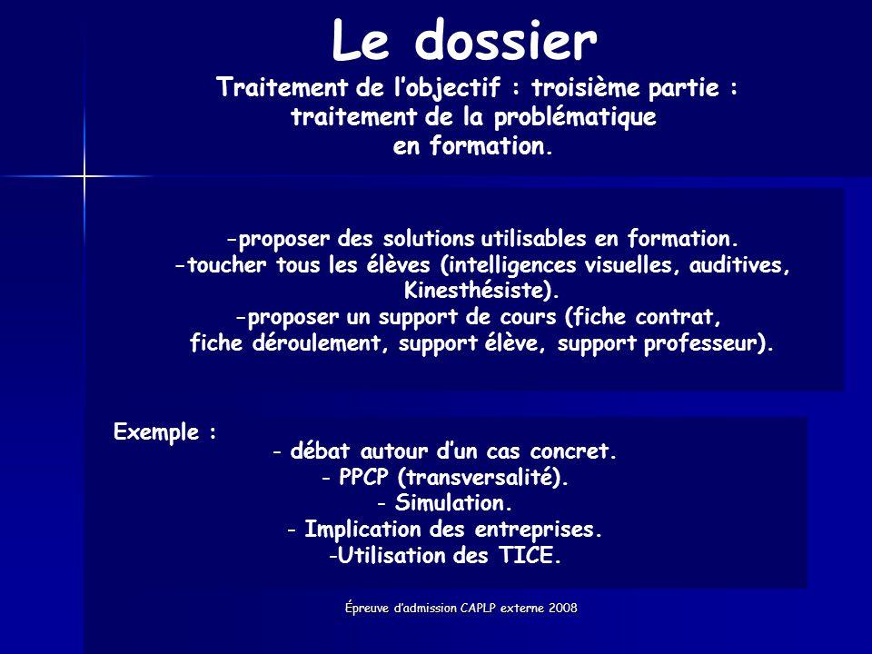 Épreuve dadmission CAPLP externe 2008 Le dossier Traitement de lobjectif : troisième partie : traitement de la problématique en formation. - débat aut