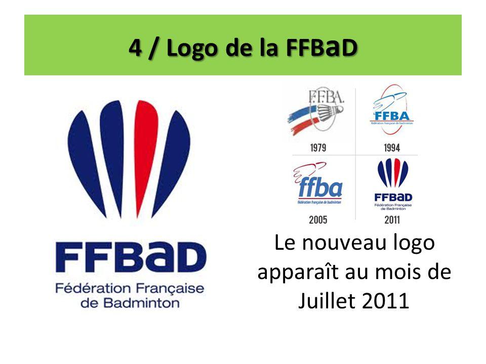 4 / Logo de la FFB a D Le nouveau logo apparaît au mois de Juillet 2011