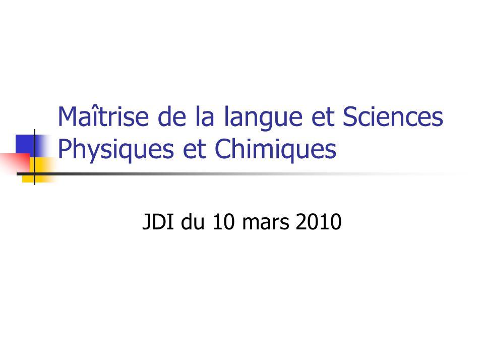 Maîtrise de la langue et Sciences Physiques et Chimiques JDI du 10 mars 2010