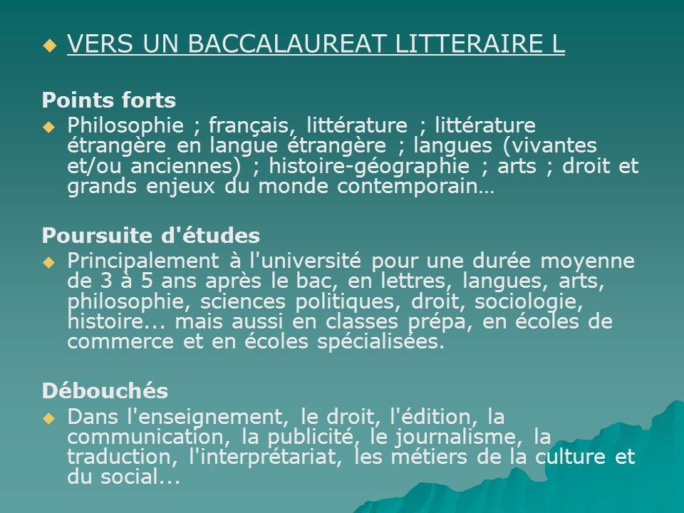 VERS UN BACCALAUREAT LITTERAIRE L Points forts Philosophie ; français, littérature ; littérature étrangère en langue étrangère ; langues (vivantes et/