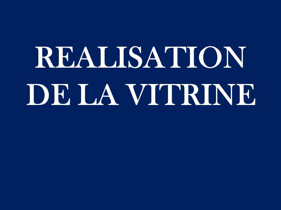REALISATION DE LA VITRINE