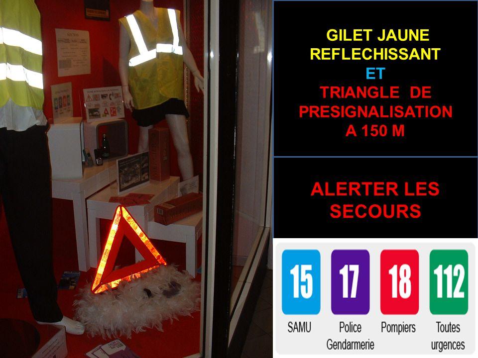 GILET JAUNE REFLECHISSANT ET TRIANGLE DE PRESIGNALISATION A 150 M ALERTER LES SECOURS