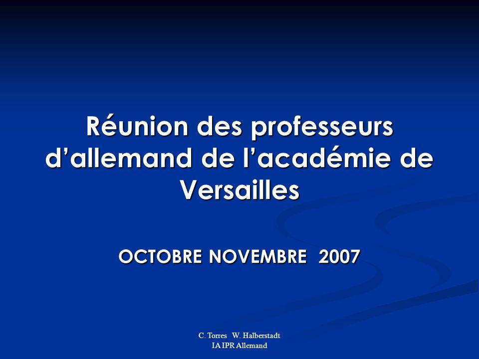 C. Torres W. Halberstadt IA IPR Allemand Réunion des professeurs dallemand de lacadémie de Versailles OCTOBRE NOVEMBRE 2007