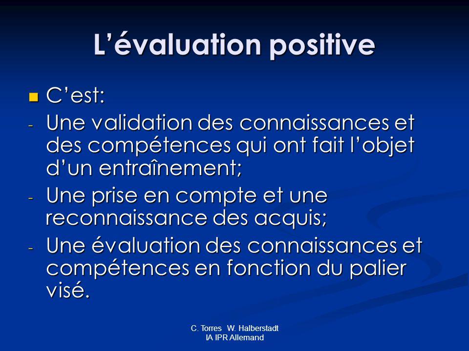 C. Torres W. Halberstadt IA IPR Allemand Lévaluation positive Cest: Cest: - Une validation des connaissances et des compétences qui ont fait lobjet du