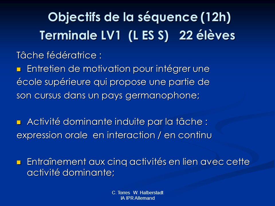 C. Torres W. Halberstadt IA IPR Allemand Objectifs de la séquence (12h) Terminale LV1 (L ES S) 22 élèves Objectifs de la séquence (12h) Terminale LV1