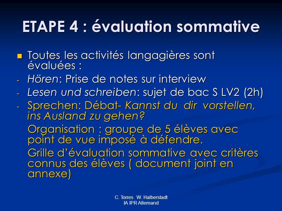 C. Torres W. Halberstadt IA IPR Allemand ETAPE 4 : évaluation sommative Toutes les activités langagières sont évaluées : Toutes les activités langagiè