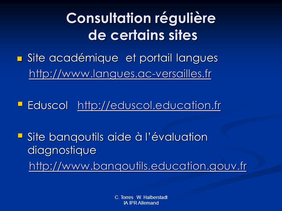 C. Torres W. Halberstadt IA IPR Allemand Consultation régulière de certains sites Site académique et portail langues Site académique et portail langue