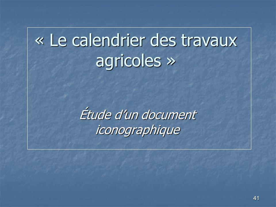 41 « Le calendrier des travaux agricoles » Étude dun document iconographique