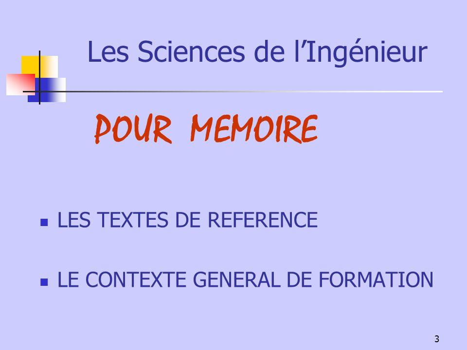 3 Les Sciences de lIngénieur LES TEXTES DE REFERENCE LE CONTEXTE GENERAL DE FORMATION POUR MEMOIRE