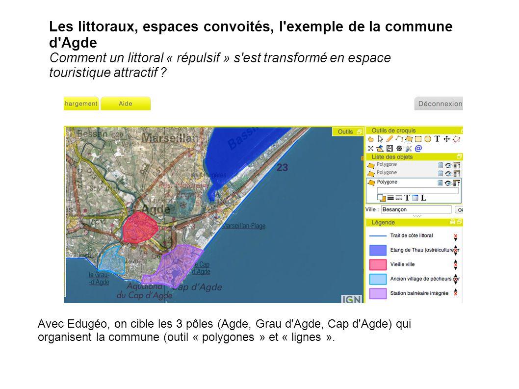 Les littoraux, espaces convoités, l exemple de la commune d Agde Comment un littoral « répulsif » s est transformé en espace touristique attractif .