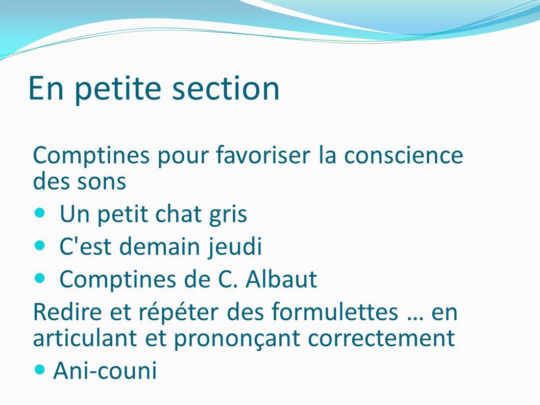 En petite section Comptines pour favoriser la conscience des sons Un petit chat gris C est demain jeudi Comptines de C.