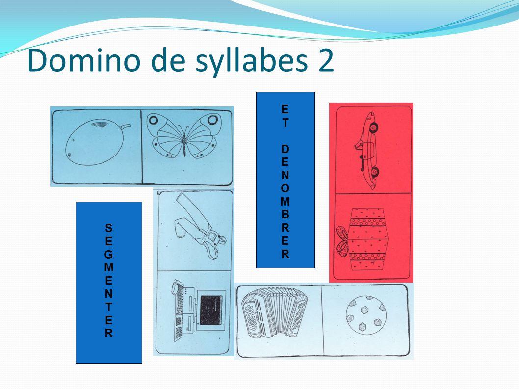 SEGMENTERSEGMENTER ETDENOMBRERETDENOMBRER Domino de syllabes 2