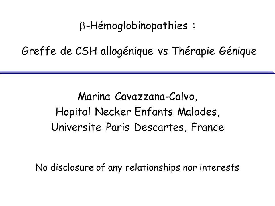-Hémoglobinopathies : Greffe de CSH allogénique vs Thérapie Génique Marina Cavazzana-Calvo, Hopital Necker Enfants Malades, Universite Paris Descartes