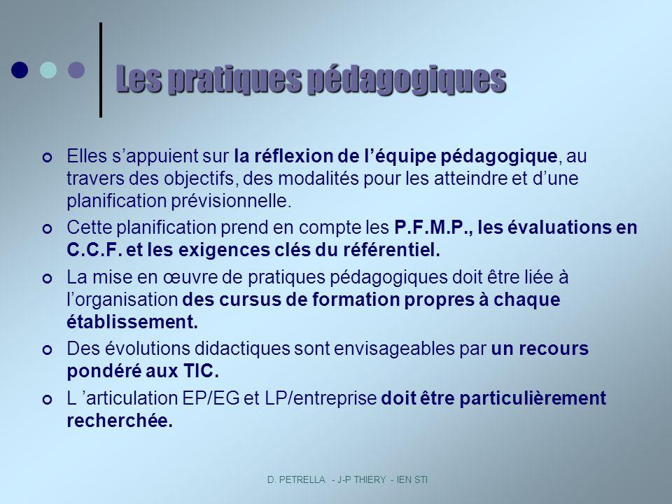 D. PETRELLA - J-P THIERY - IEN STI Les pratiques pédagogiques Elles sappuient sur la réflexion de léquipe pédagogique, au travers des objectifs, des m