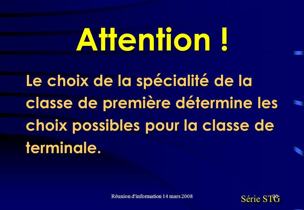 Réunion d information 14 mars 200820 Attention .