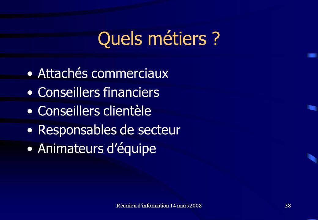 Réunion d information 14 mars 200858 Quels métiers .