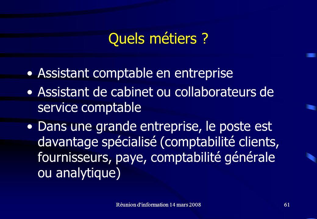 Réunion d information 14 mars 200861 Quels métiers .