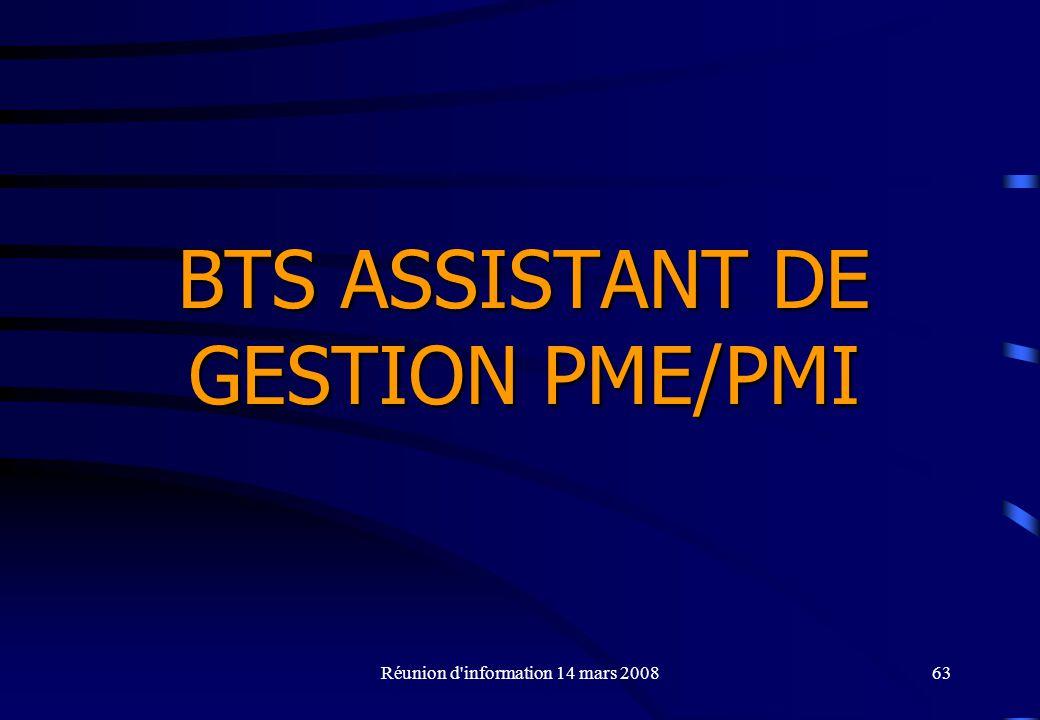 Réunion d information 14 mars 200863 BTS ASSISTANT DE GESTION PME/PMI