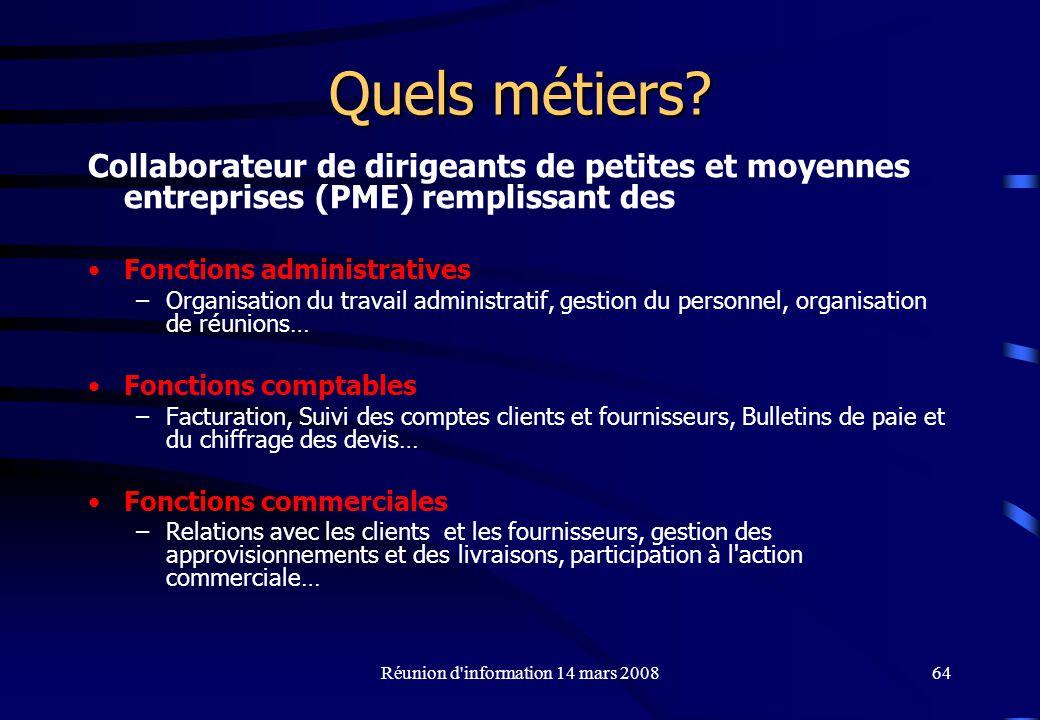 Réunion d information 14 mars 200864 Quels métiers.