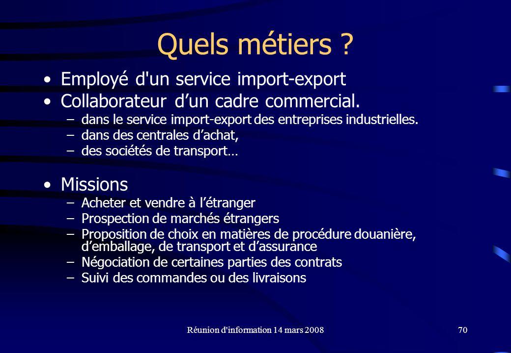 Réunion d information 14 mars 200870 Quels métiers .