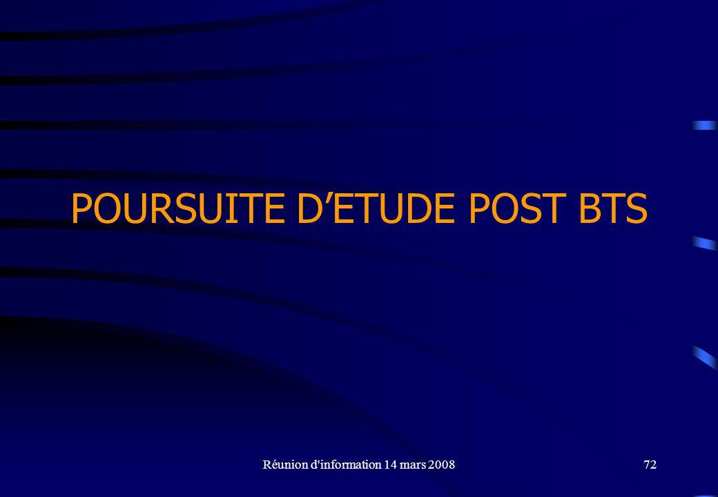 Réunion d information 14 mars 200872 POURSUITE DETUDE POST BTS