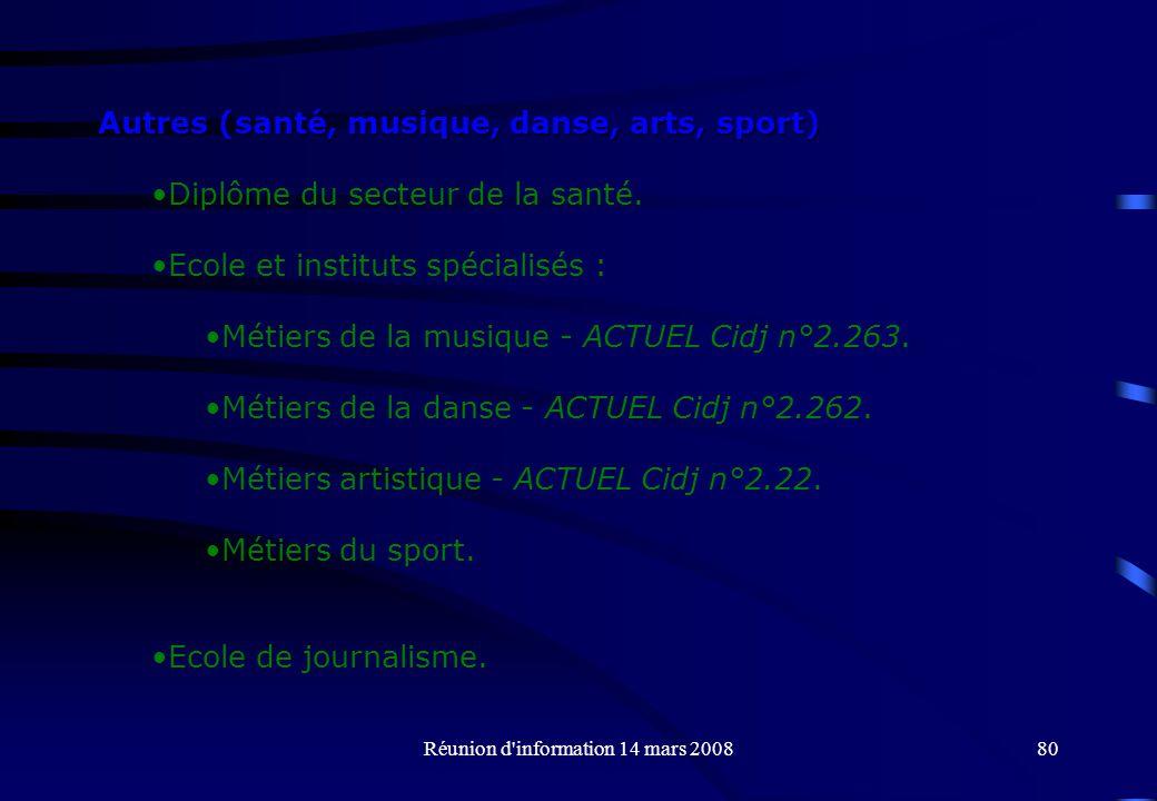 Réunion d information 14 mars 200880 Autres (santé, musique, danse, arts, sport) Diplôme du secteur de la santé.