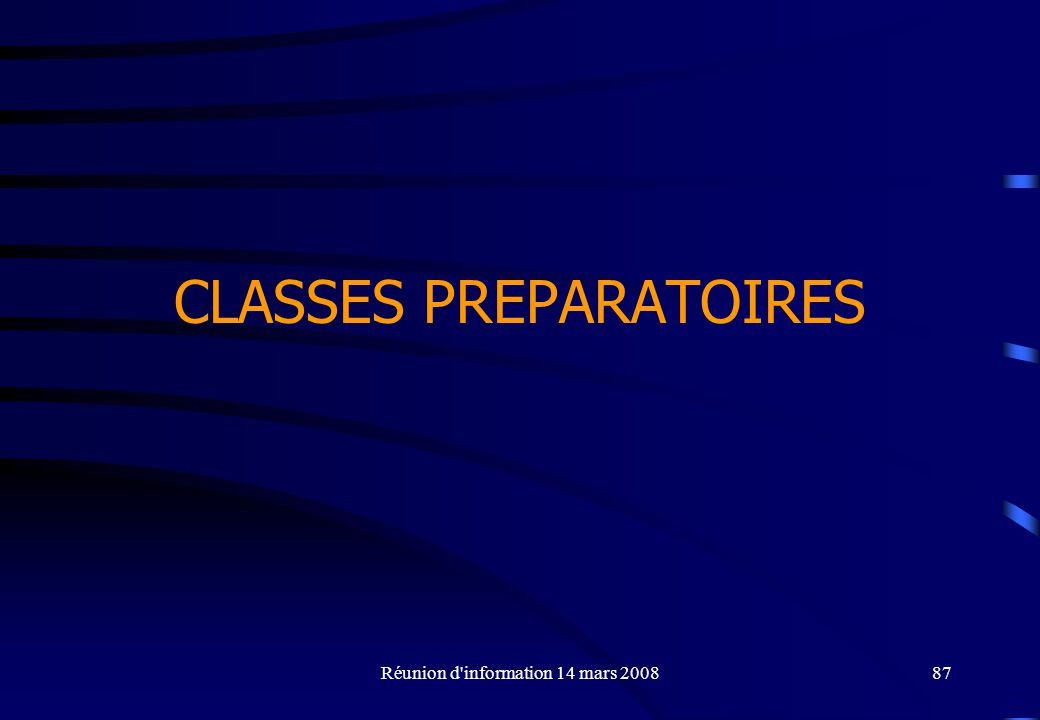 Réunion d'information 14 mars 200887 CLASSES PREPARATOIRES