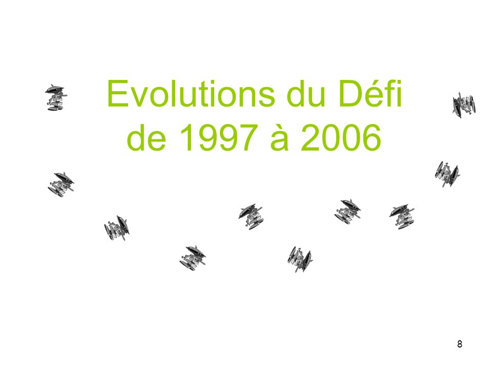 8 Evolutions du Défi de 1997 à 2006