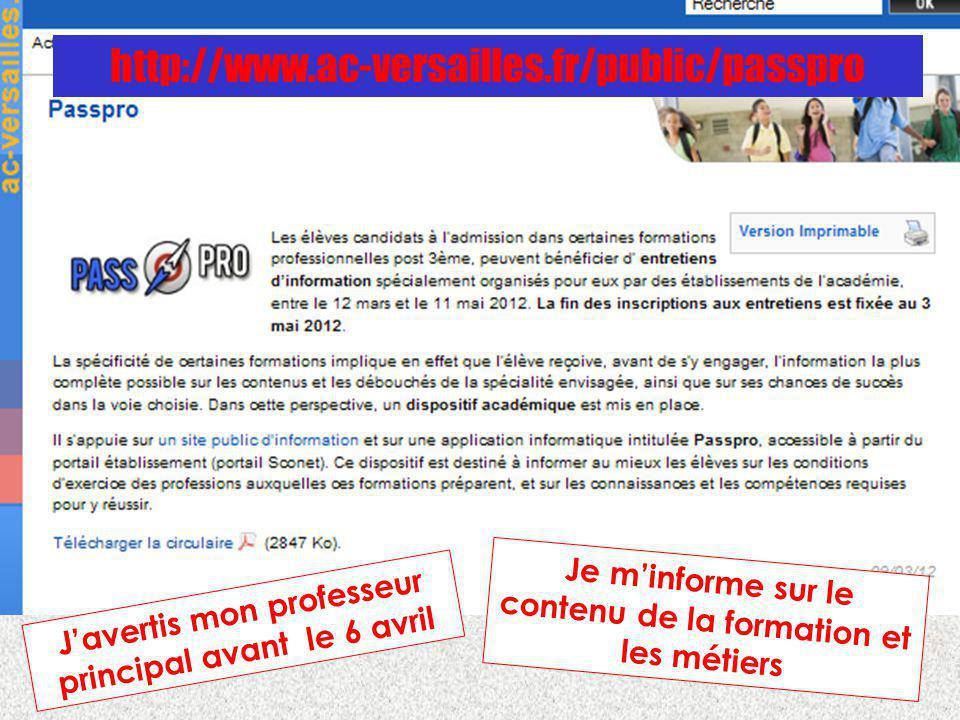 http://www.ac-versailles.fr/public/passpro Je minforme sur le contenu de la formation et les métiers Javertis mon professeur principal avant le 6 avri