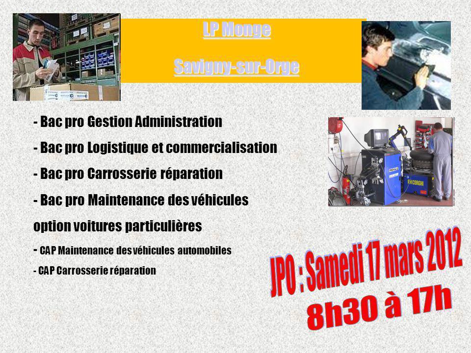 - Bac pro Gestion Administration - Bac pro Logistique et commercialisation - Bac pro Carrosserie réparation - Bac pro Maintenance des véhicules option
