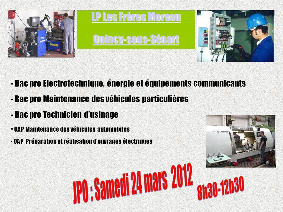 - Bac pro Electrotechnique, énergie et équipements communicants - Bac pro Maintenance des véhicules particulières - Bac pro Technicien dusinage - CAP