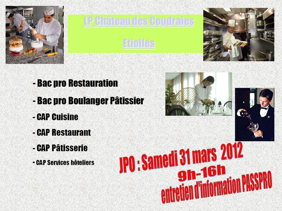 - Bac pro Restauration - Bac pro Boulanger Pâtissier - CAP Cuisine - CAP Restaurant - CAP Pâtisserie - CAP Services hôteliers LP Château des Coudraies