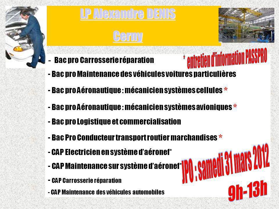 - Bac pro Carrosserie réparation - Bac pro Maintenance des véhicules voitures particulières - Bac pro Aéronautique : mécanicien systèmes cellules * -