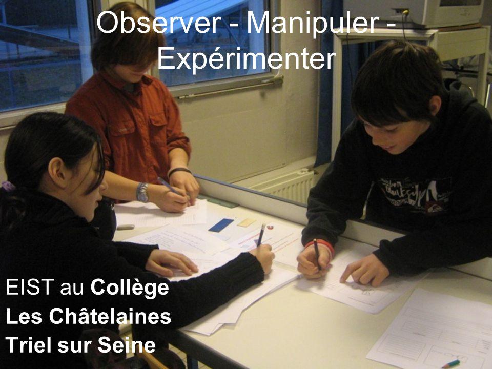 Observer - Manipuler - Expérimenter EIST au Collège Les Châtelaines Triel sur Seine