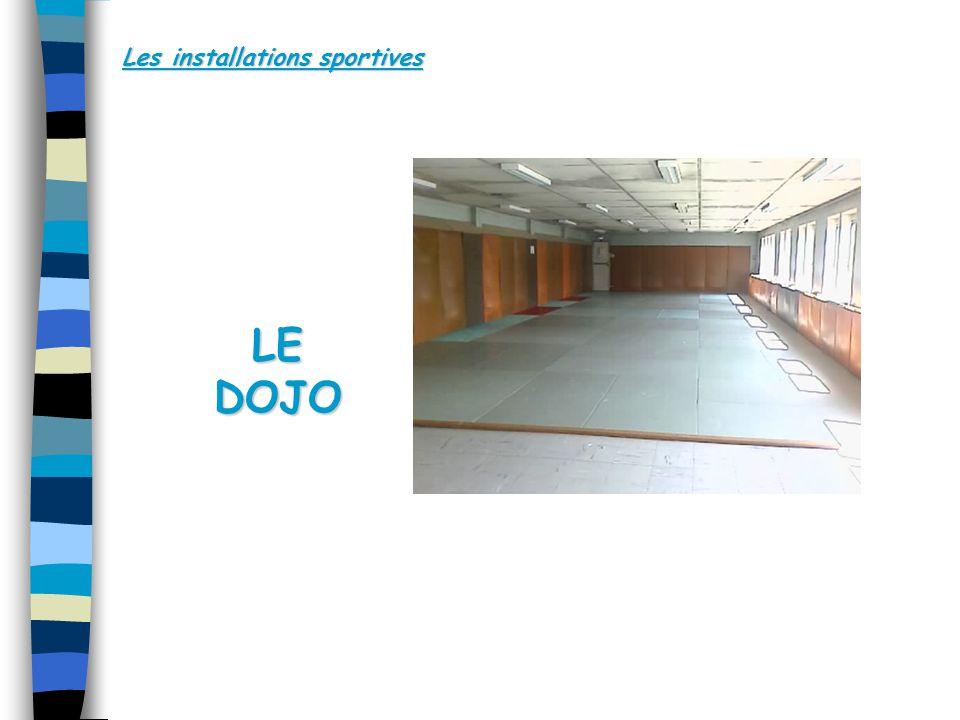 Les installations sportives LE DOJO
