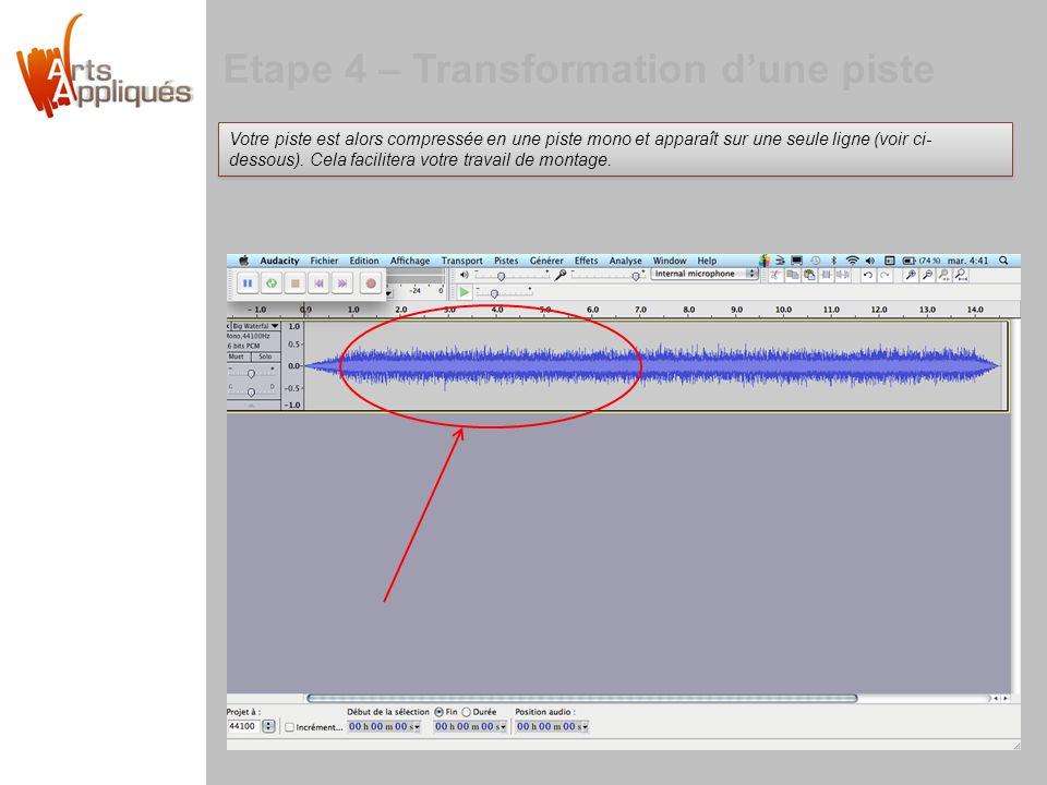 Etape 4 – Transformation dune piste Votre piste est alors compressée en une piste mono et apparaît sur une seule ligne (voir ci- dessous). Cela facili