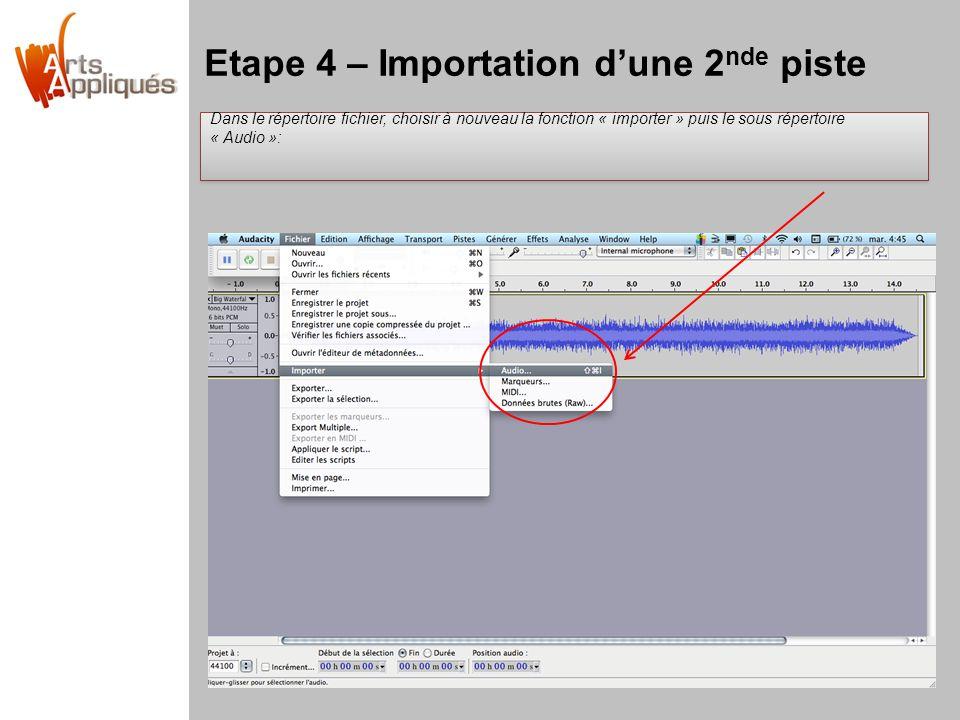 Etape 4 – Importation dune 2 nde piste Dans le répertoire fichier, choisir à nouveau la fonction « importer » puis le sous répertoire « Audio »: Dans le répertoire fichier, choisir à nouveau la fonction « importer » puis le sous répertoire « Audio »: