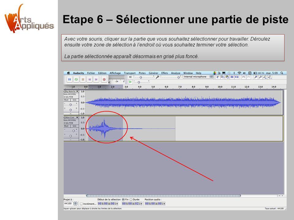 Etape 6 – Sélectionner une partie de piste Avec votre souris, cliquer sur la partie que vous souhaitez sélectionner pour travailler. Déroulez ensuite