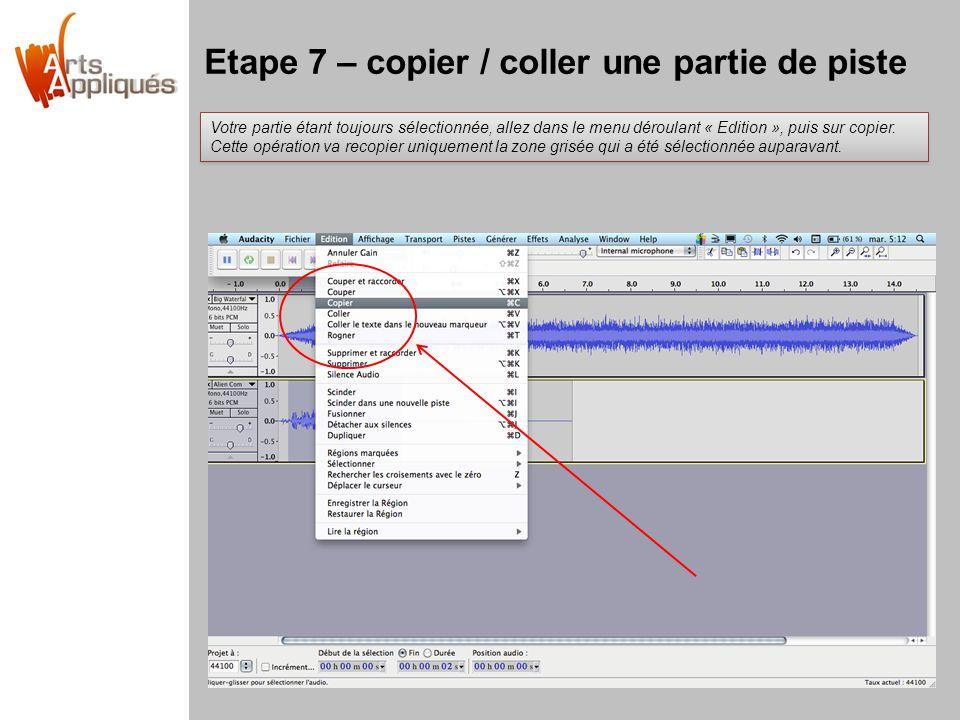 Etape 7 – copier / coller une partie de piste Votre partie étant toujours sélectionnée, allez dans le menu déroulant « Edition », puis sur copier. Cet