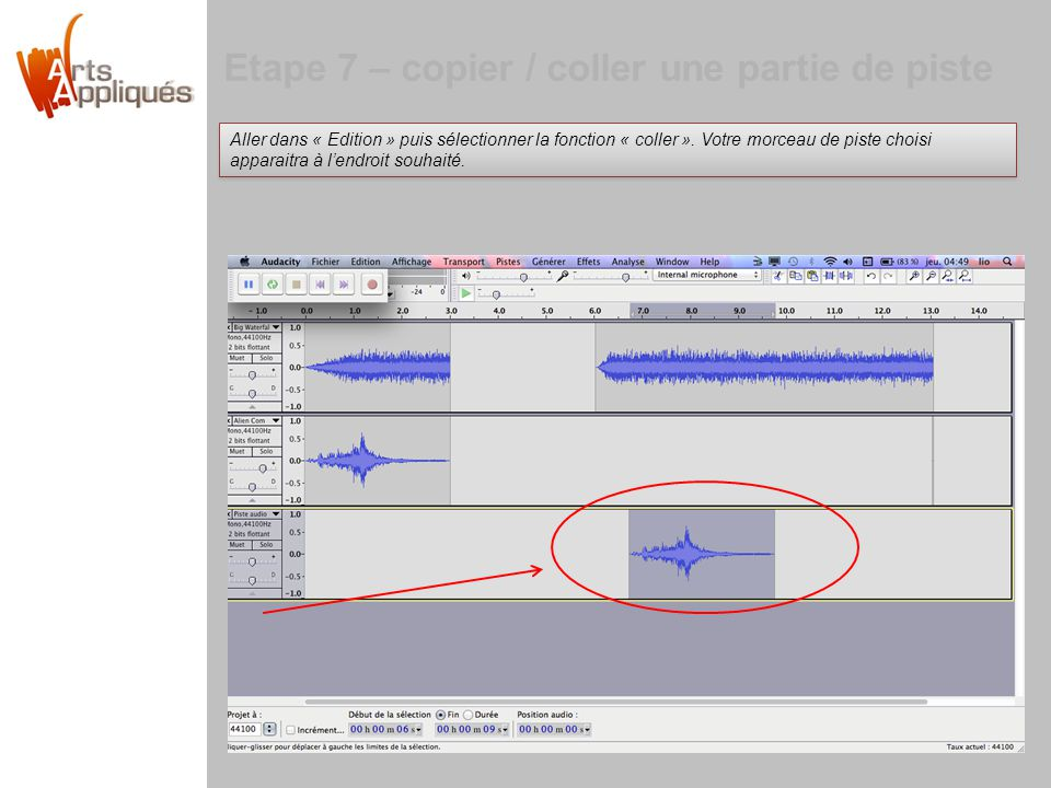 Etape 7 – copier / coller une partie de piste Aller dans « Edition » puis sélectionner la fonction « coller ». Votre morceau de piste choisi apparaitr
