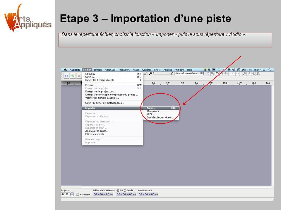 Etape 3 – Importation dune piste Dans le répertoire fichier, choisir la fonction « importer » puis le sous répertoire « Audio »: Dans le répertoire fi