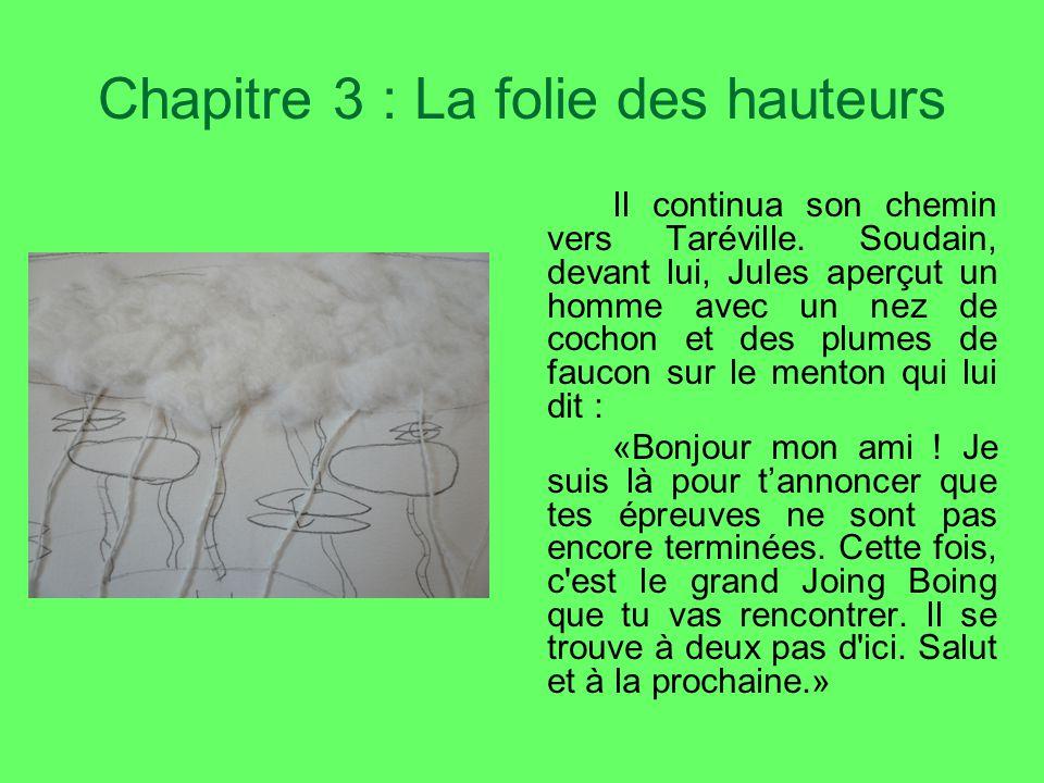Chapitre 3 : La folie des hauteurs Il continua son chemin vers Taréville.