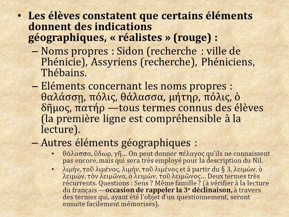 Les élèves constatent que certains éléments donnent des indications géographiques, « réalistes » (rouge) : – Noms propres : Sidon (recherche : ville de Phénicie), Assyriens (recherche), Phéniciens, Thébains.