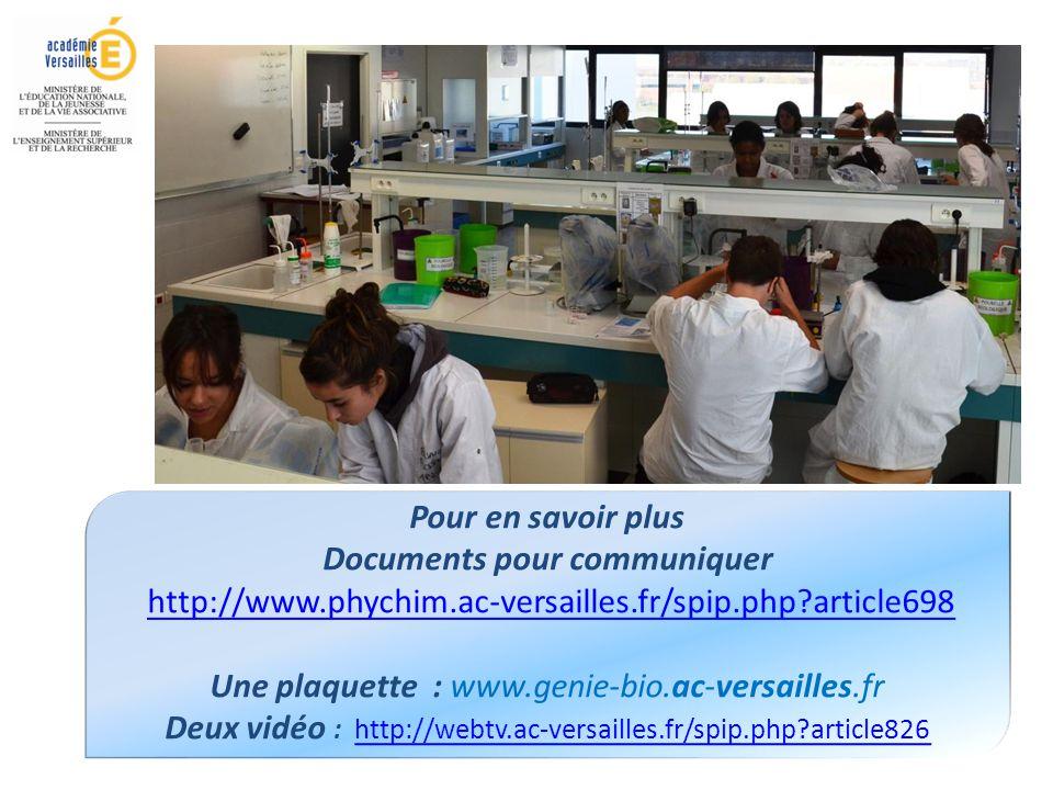 Pour en savoir plus Documents pour communiquer http://www.phychim.ac-versailles.fr/spip.php?article698 Une plaquette : www.genie-bio.ac-versailles.fr