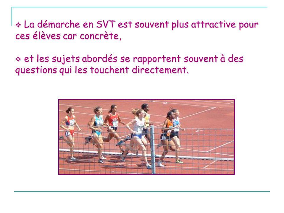 La démarche en SVT est souvent plus attractive pour ces élèves car concrète, La démarche en SVT est souvent plus attractive pour ces élèves car concrè