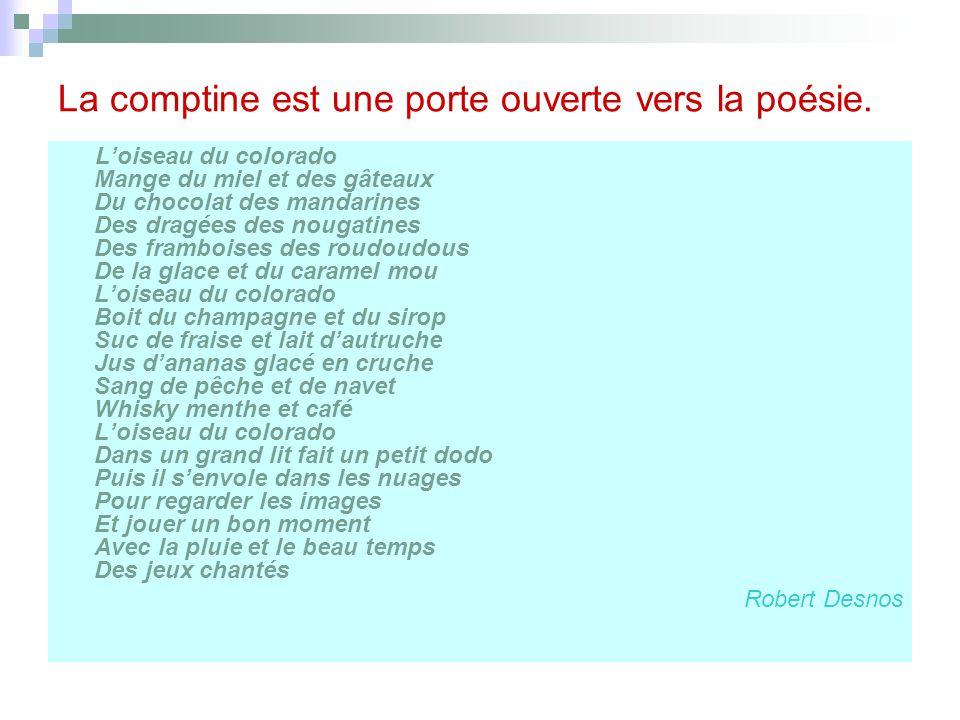 La comptine est une porte ouverte vers la poésie.