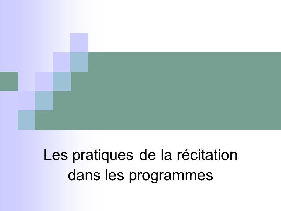 Les pratiques de la récitation dans les programmes