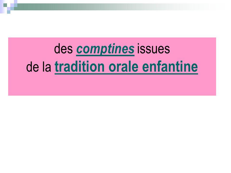 des comptines issues de la tradition orale enfantine comptines tradition orale enfantine