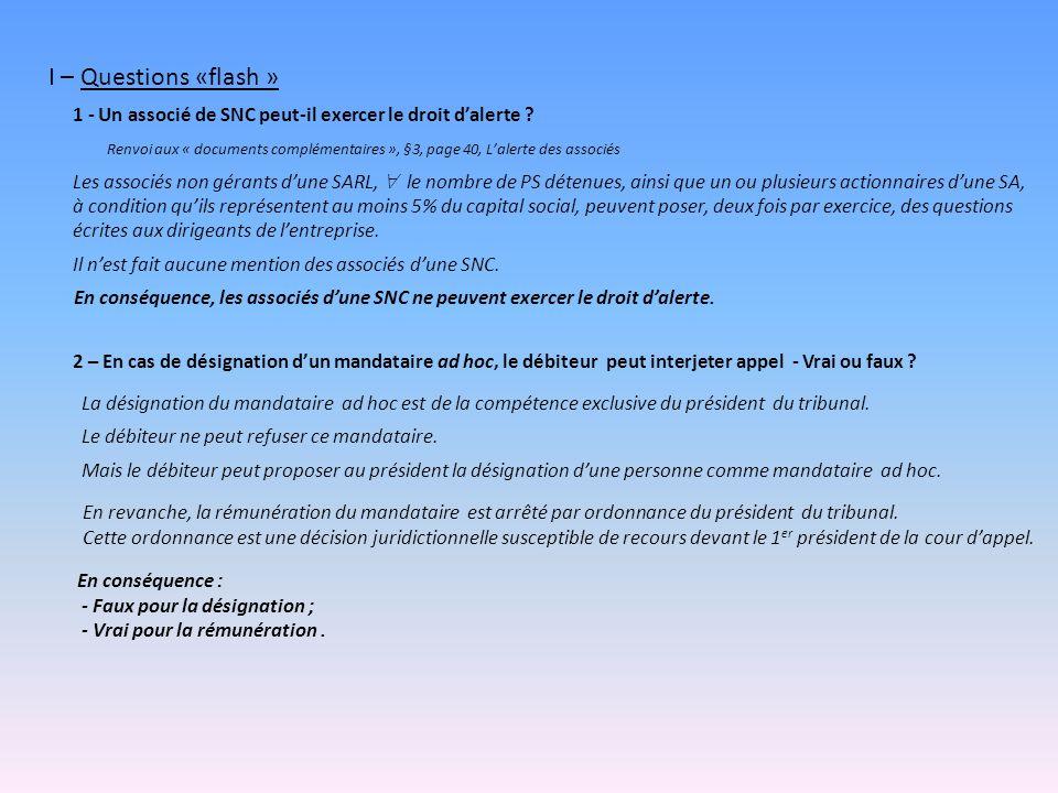 I – Questions «flash » 1 - Un associé de SNC peut-il exercer le droit dalerte .